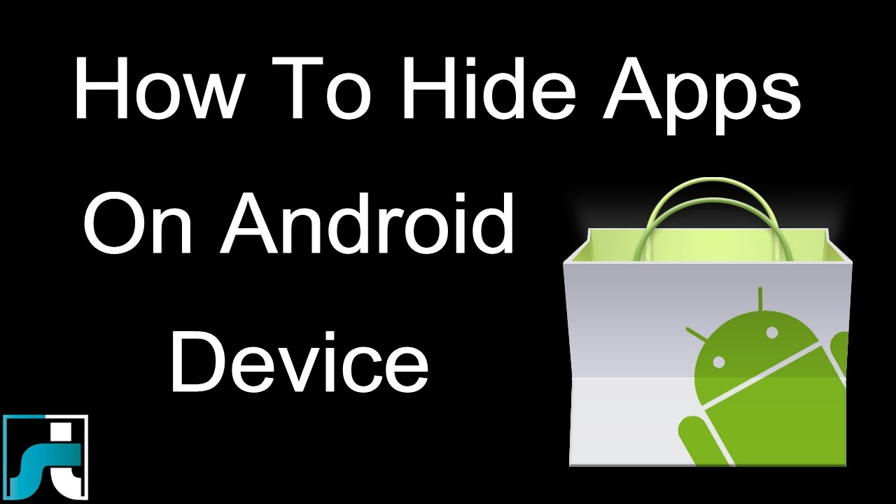 Hide Apps On Android - 3 Best Methods To Hide Apps